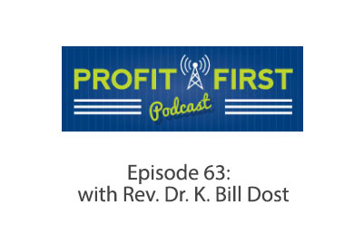 Episode 63: Financing and Profitability with Rev. Dr. K. Bill Dost